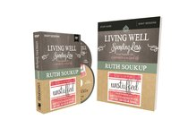 Living Well, Spending Less/Unstuffed: Eight Weeks to Redefining the Good Life and Living It (Study Guide With Dvd)