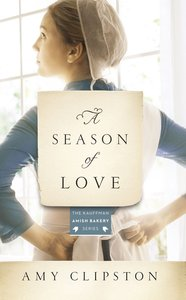 A Season of Love (#05 in Kauffman Amish Bakery Series)