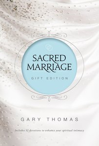 Sacred Marriage Gift Edition (2 In 1, Sacred Marriage & Devotions For A Scared Marriage)