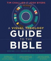 Visual Theology Guide to the Bible: Seeing and Knowing Gods Word