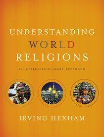 Understanding World Religions: An Interdisciplinary Approach