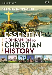 Zondervan Essential Companion to Christian History (Video Study) (Zondervan Academic Course Dvd Study Series)