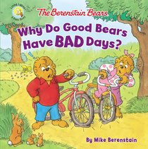 Why Do Good Bears Have Bad Days? (The Berenstain Bears Series)