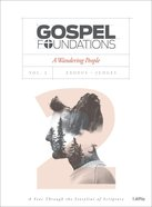 A Wandering People (Bible Study Book) (#02 in Gospel Foundations Series)