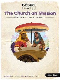 The Church on Missions (Older Kids Activity Pages) (#10 in The Gospel Project For Kids Series)