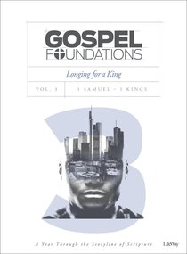 Longing For a King (Bible Study Book) (#03 in Gospel Foundations Series)