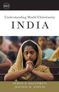 India (Understanding World Christianity Series)