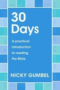 30 Days: A Practical Introduction to Reading the Bible (Alpha Course)