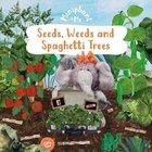 Seeds, Weeds & Spaghetti Trees (Miniphant & Me Series)