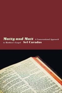 Matty and Matt: A Conversational Approach to Matthews Gospel