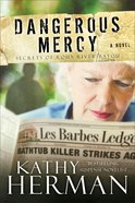 Dangerous Mercy (#02 in Secrets Of Roux River Bayou Series)