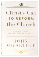 Christs Call to Reform the Church: Timeless Demands From the Lord to His People