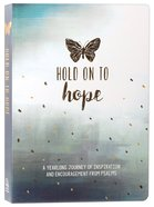 Hold on to Hope - a Yearlong Journey of Inspiration and Encouragement From Psalms (366 Daily Devotions Series)