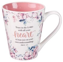 Ceramic Mug: Trust in the Lord, Pink Floral (Proverbs 3:5)