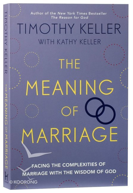 Buy The Meaning Of Marriage Facing The Complexities Of Commitment