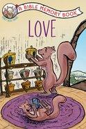 Love: A Bible Memory Book (NIV) (Honey Creek Friends Series)