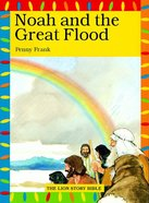 Noah and the Great Flood (Lion Story Bible Series)