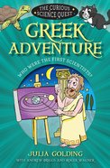 Greek Adventure: Who Were the First Scientists? (Curious Science Quest Series)