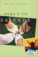 Heres to Friends (#04 in Four Lindas Series)