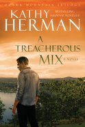 A Treacherous Mix (Ozark Mountain Trilogy Book #3) (#03 in Ozark Mountain Trilogy Series)