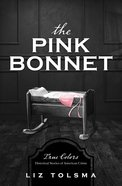 The Pink Bonnet (#02 in True Color Series)