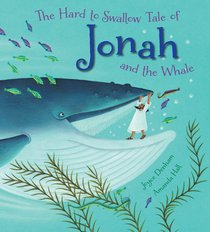 The Hard to Swallow Tale of Jonah and the Whale