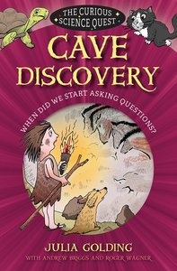 Cave Discovery: When Did We Start Asking Questions? (Curious Science Quest Series)