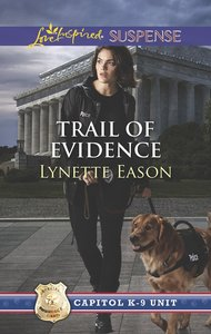 Trail of Evidence (Capitol K-9 Unit) (Love Inspired Suspense Series)