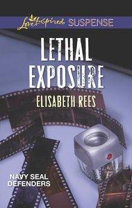 Lethal Exposure (Navy Seal Defenders) (Love Inspired Suspense Series)