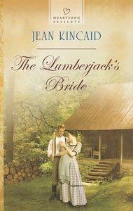 The Lumberjacks Bride (#1138 in Heartsong Series)