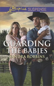 Guarding the Babies (The Baby Protectors) (Love Inspired Suspense Series)