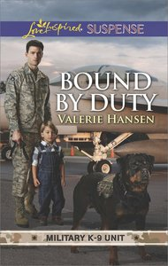 Bound By Duty (Military K-9 Unit) (Love Inspired Suspense Series)