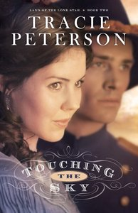 Touching the Sky (Unabridged, 8 CDS) (#02 in Land Of The Lone Star Audio Series)