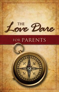 The Love Dare For Parents (Unabridged, 5 Cds)