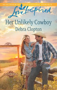 Her Unlikely Cowboy (Cowboys of Sunrise Ranch) (Love Inspired Series)