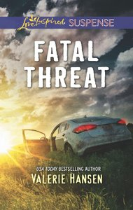 Fatal Threat (Emergency Responders) (Love Inspired Suspense Series)