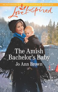 The Amish Bachelors Baby (Amish Spinster Club) (Love Inspired Series)