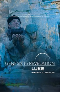 Luke : A Comprehensive Verse-By-Verse Exploration of the Bible (Participant Book, Large Print) (Genesis To Revelation Series)