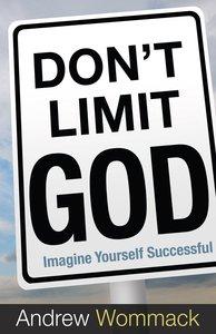 Dont Limit God