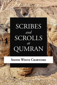 Scribes and Scrolls At Qumran