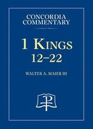 1 Kings 12-22 (Volume 2) (Concordia Commentary Series)
