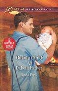 Dakota Child & Dakota Father (2in1 Love Inspired Historical Series)