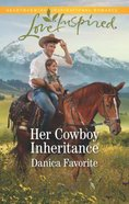 Her Cowboy Inheritance (Three Sisters Ranch) (Love Inspired Series)