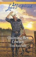 Claiming Her Cowboy (Big Heart Ranch) (Love Inspired Series)