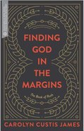 Finding God in the Margins: The Book of Ruth (Transformative Word Series)
