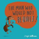 The Man Who Would Not Be Quiet (Little Me, Big God Series)