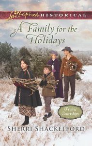A Family For the Holidays (Prairies Courtships) (Love Inspired Series Historical)