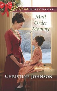 Mail Order Mommy (Boon Town Brides) (Love Inspired Series Historical)