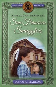 Andrea Carter and the San Francisco Smugglers (#04 in Circle C Adventures Series)