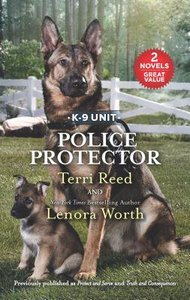 Police Protector: Protect and Serve / Truth and Consequences (2in1 Love Inspired Suspence Series)